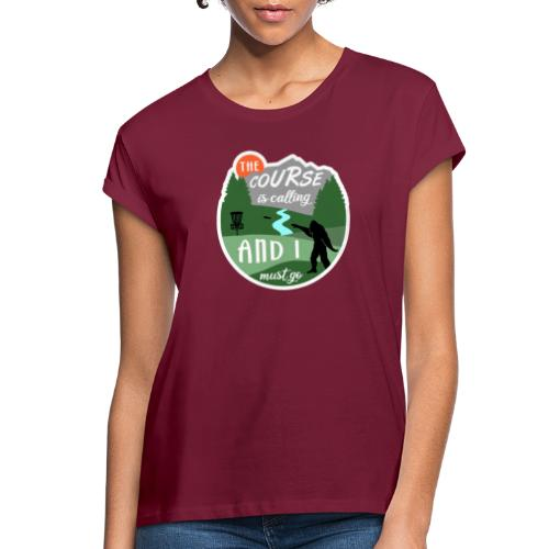 The Disc Golf Course is Calling & Must Go Bigfoot - Women's Relaxed Fit T-Shirt