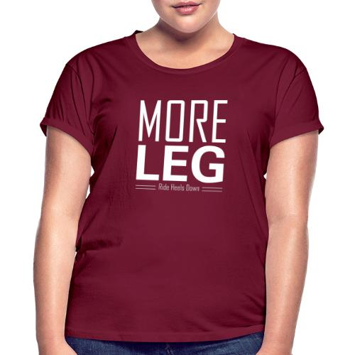 More Leg - Women's Relaxed Fit T-Shirt