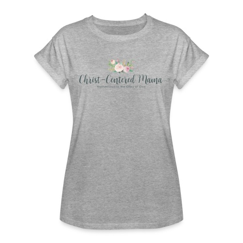 Christ centred mama - Women's Relaxed Fit T-Shirt