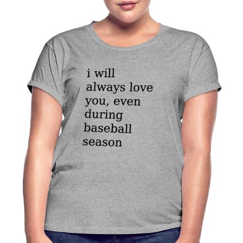 baseballseason - Women's Relaxed Fit T-Shirt