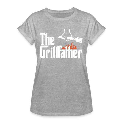 The Grillfather - Women's Relaxed Fit T-Shirt