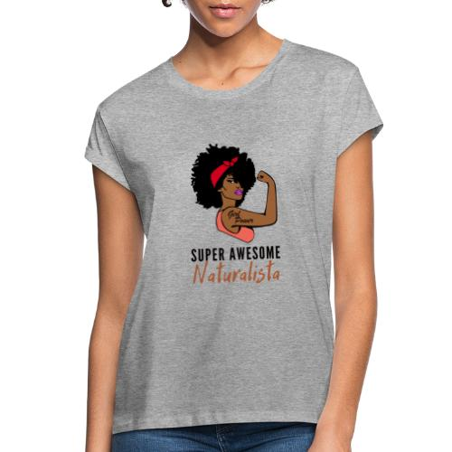 Super Awesome Naturalista Tees & Merch - Women's Relaxed Fit T-Shirt