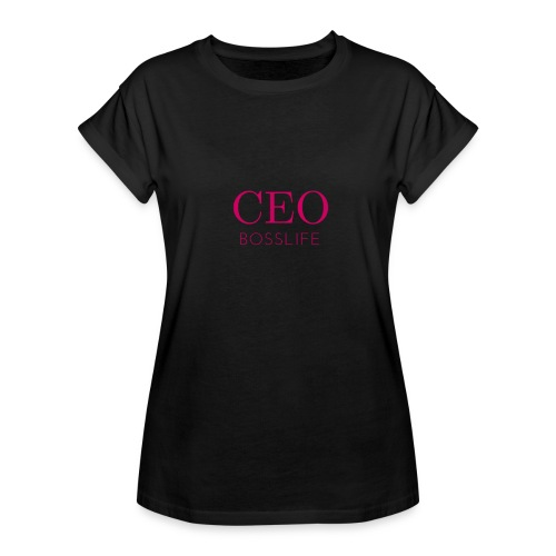 Bosslife CEO - Women's Relaxed Fit T-Shirt