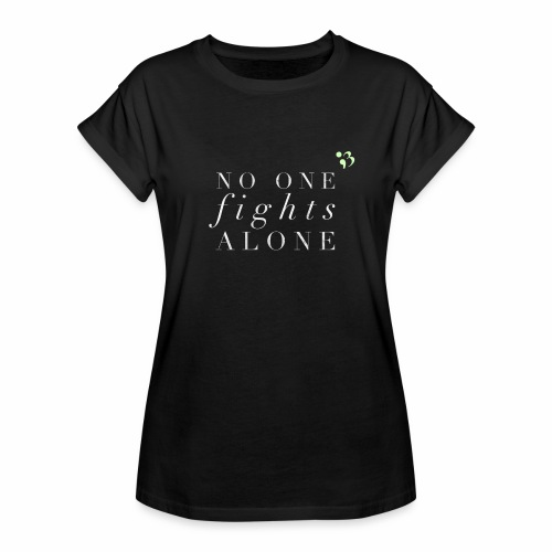 No one fights alone - Women's Relaxed Fit T-Shirt