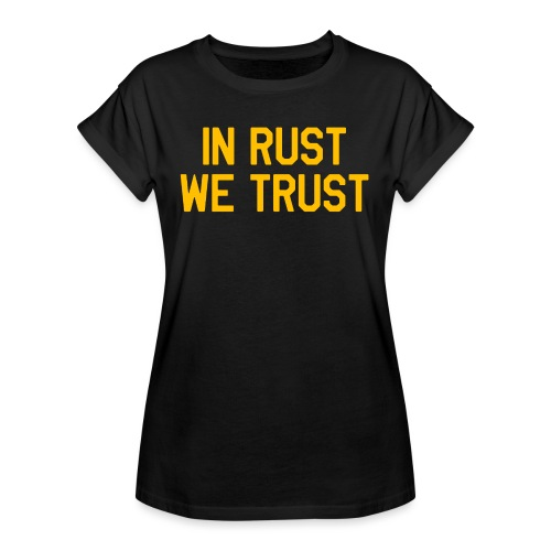 In Rust We Trust II - Women's Relaxed Fit T-Shirt
