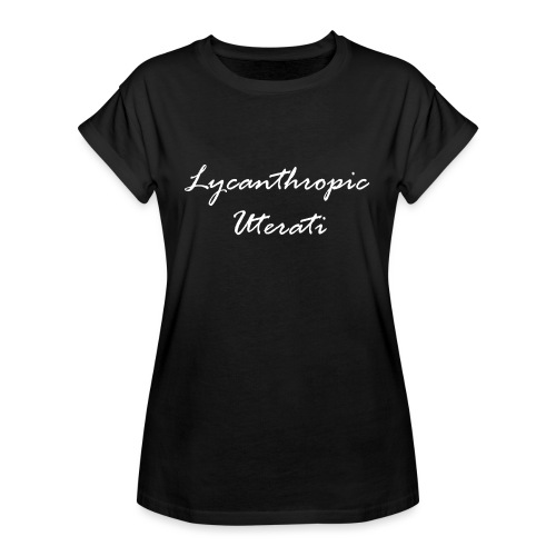 Lycanthropic Uterati - Women's Relaxed Fit T-Shirt