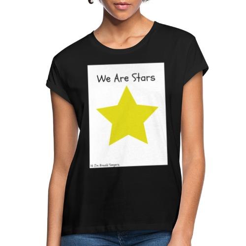 Hi I'm Ronald Seegers Collection-We Are Stars - Women's Relaxed Fit T-Shirt