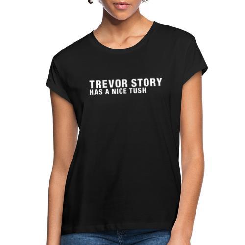 trevtush - Women's Relaxed Fit T-Shirt