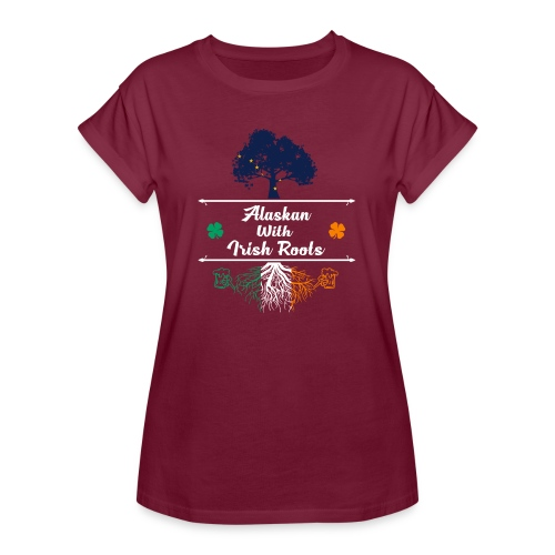 ALASKAN WITH IRISH ROOTS - Women's Relaxed Fit T-Shirt