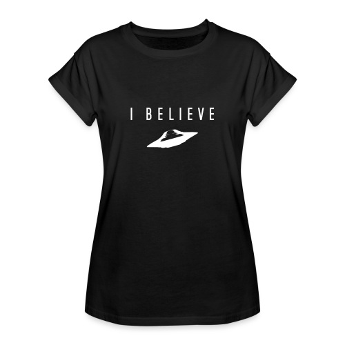 UFO I Believe - Women's Relaxed Fit T-Shirt