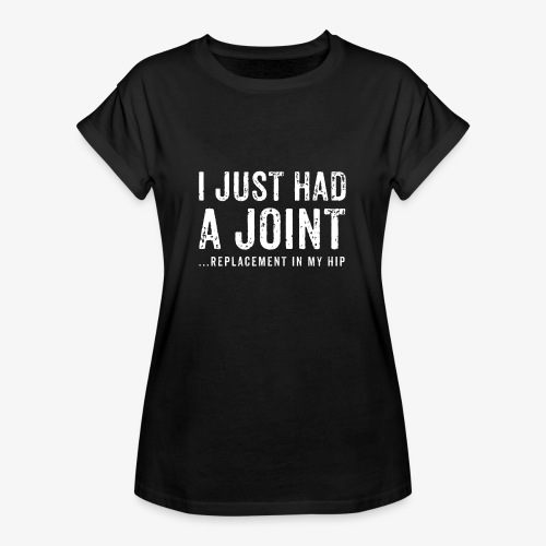 JOINT HIP REPLACEMENT FUNNY SHIRT - Women's Relaxed Fit T-Shirt