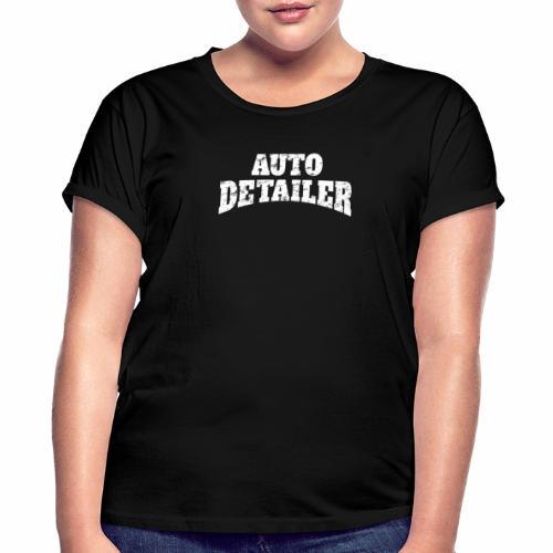 AUTO DETAILER SHIRT   CAR DETAILING - Women's Relaxed Fit T-Shirt