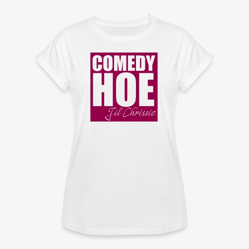 Comedy Hoe by Jil Chrissie - Women's Relaxed Fit T-Shirt