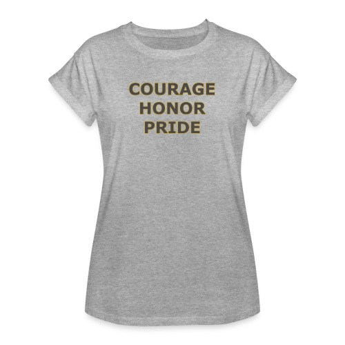 courage honor pride - Women's Relaxed Fit T-Shirt