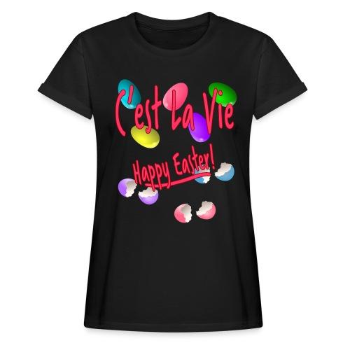 C'est La Vie, Easter Broken Eggs, Cest la vie - Women's Relaxed Fit T-Shirt