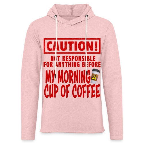 Not responsible for anything before my COFFEE - Unisex Lightweight Terry Hoodie