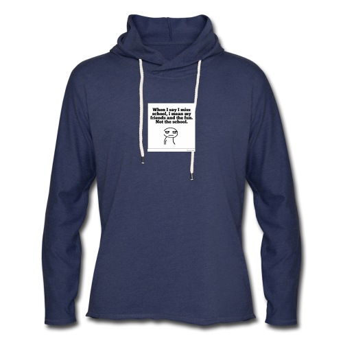 Funny school quote jumper - Unisex Lightweight Terry Hoodie