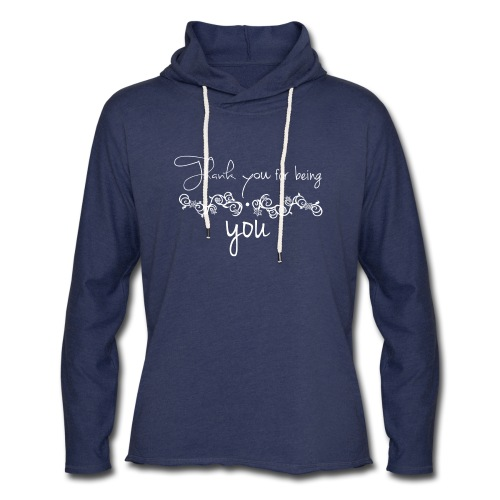 Thank you for being you (white) - Unisex Lightweight Terry Hoodie