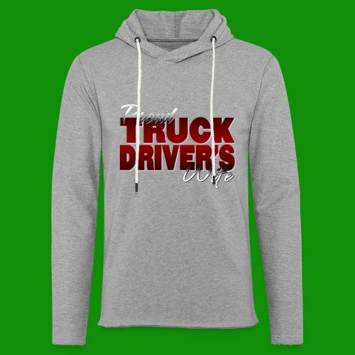 Proud Truck Driver's Wife - Unisex Lightweight Terry Hoodie