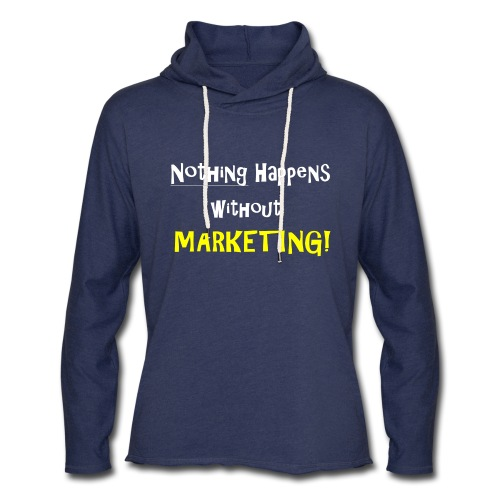 Nothing Happens without Marketing! - Unisex Lightweight Terry Hoodie
