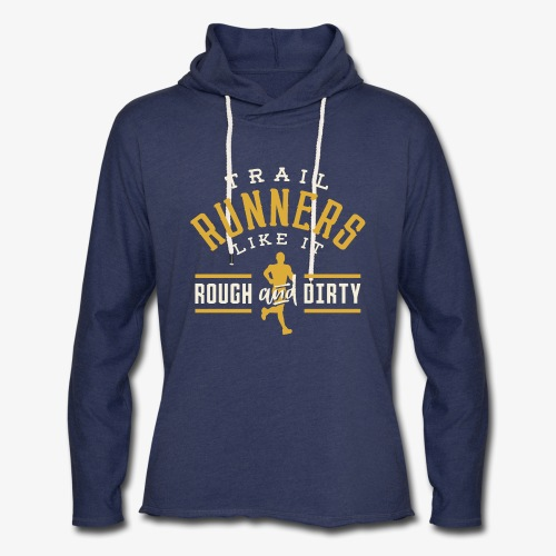 Trail Runners Like It Rough & Dirty - Unisex Lightweight Terry Hoodie
