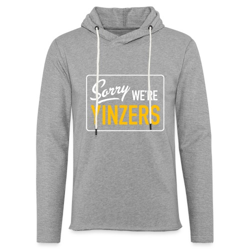Sorry! We're Yinzers - Unisex Lightweight Terry Hoodie