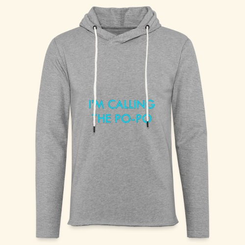 I'M CALLING THE PO-PO | ABBEY HOBBO INSPIRED - Unisex Lightweight Terry Hoodie