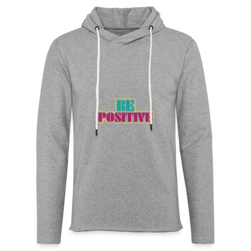 BE positive - Unisex Lightweight Terry Hoodie
