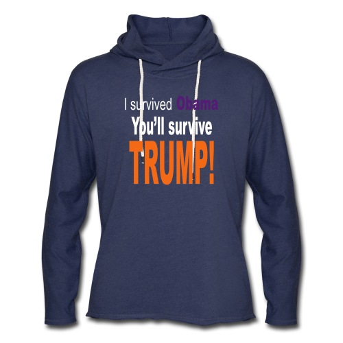 I survived Obama. You'll survive Trump - Unisex Lightweight Terry Hoodie