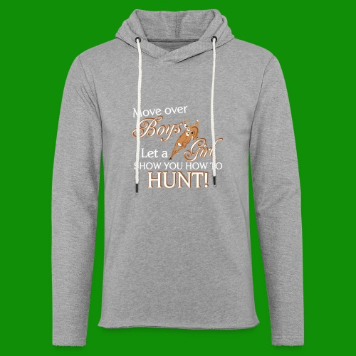 Move Over Boys, Girls Hunt - Unisex Lightweight Terry Hoodie