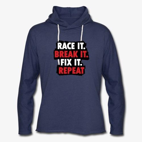 race it break it fix it repeat - Unisex Lightweight Terry Hoodie
