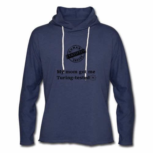 My mom got me Turing tested - Unisex Lightweight Terry Hoodie