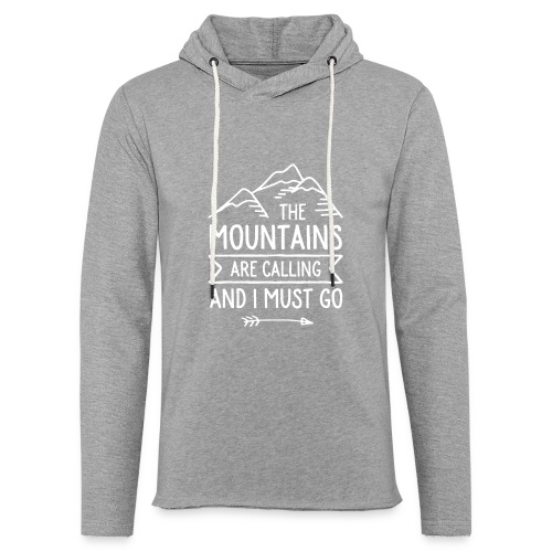 The Mountains are Calling and I Must Go - Unisex Lightweight Terry Hoodie