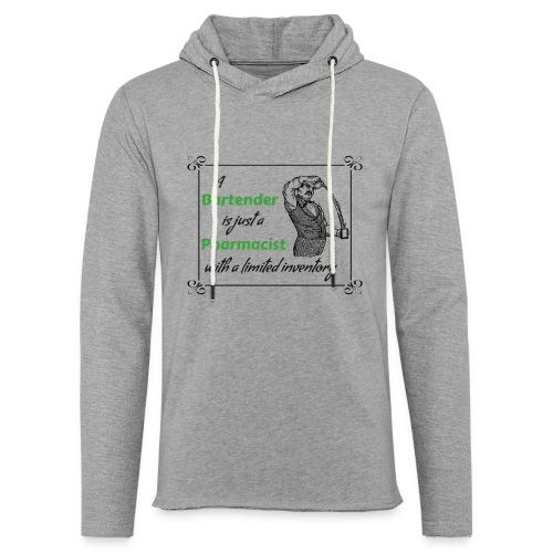 A Bartender is a Pharmacist with Limited Inventory - Unisex Lightweight Terry Hoodie