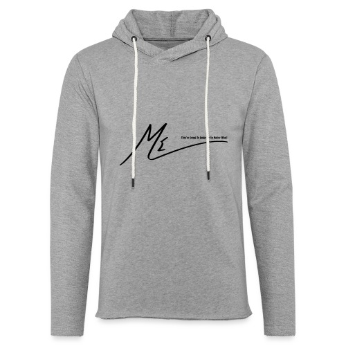 They're Going To Judge Me No Matter What! - Unisex Lightweight Terry Hoodie