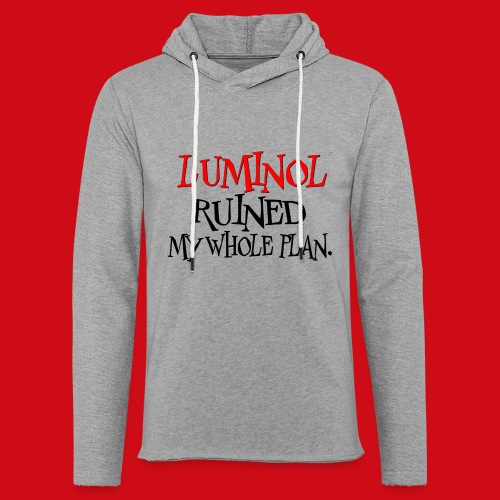Luminol Ruined my Whole Plan - Unisex Lightweight Terry Hoodie
