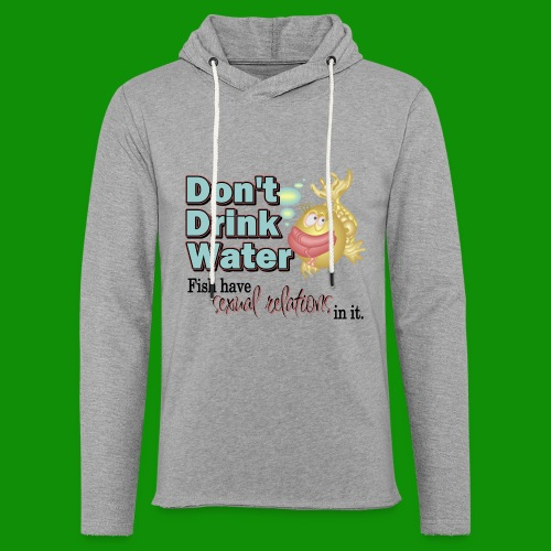 Don't Drink Water - Unisex Lightweight Terry Hoodie