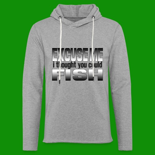 Thought You Could Fish - Unisex Lightweight Terry Hoodie
