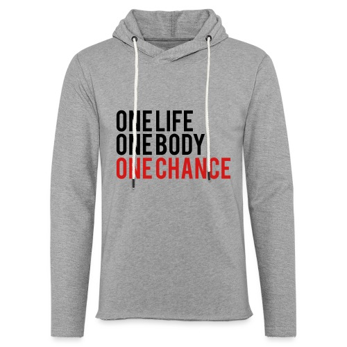 One Life One Body One Chance - Unisex Lightweight Terry Hoodie