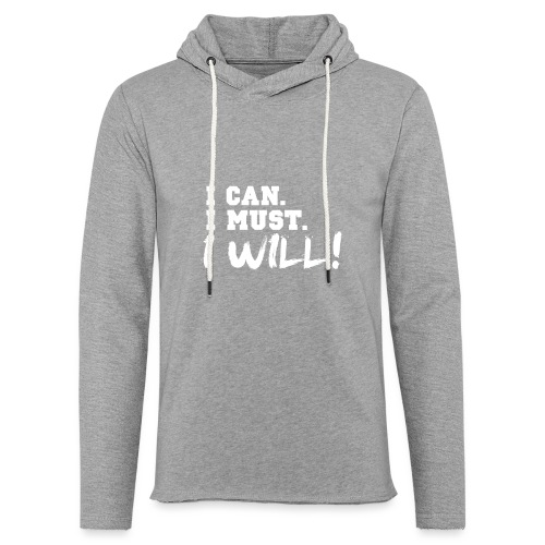 I Can. I Must. I Will! - Unisex Lightweight Terry Hoodie