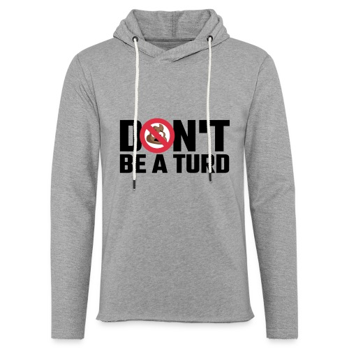 Don't Be a Turd - Unisex Lightweight Terry Hoodie