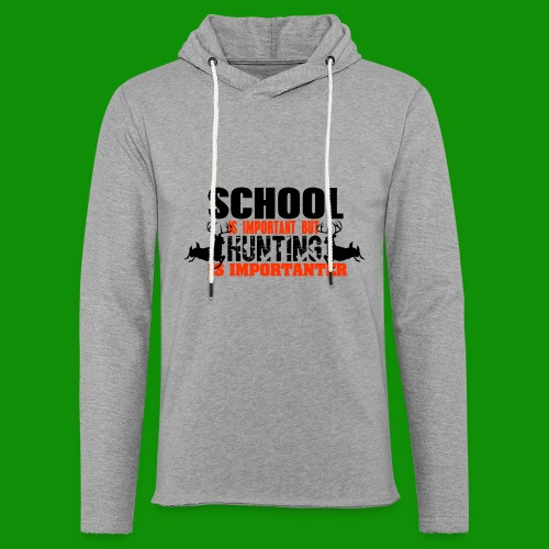 Hunting is Importanter - Unisex Lightweight Terry Hoodie
