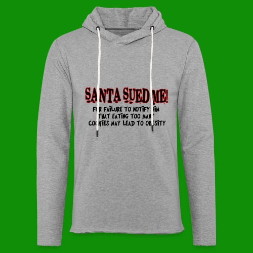 Santa Sued Me - Unisex Lightweight Terry Hoodie