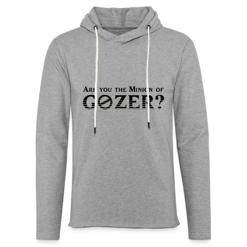 Are you the minion of Gozer? - Unisex Lightweight Terry Hoodie