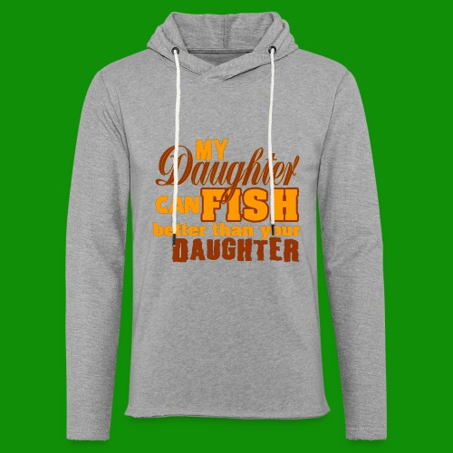 My Daughter Can Fish - Unisex Lightweight Terry Hoodie