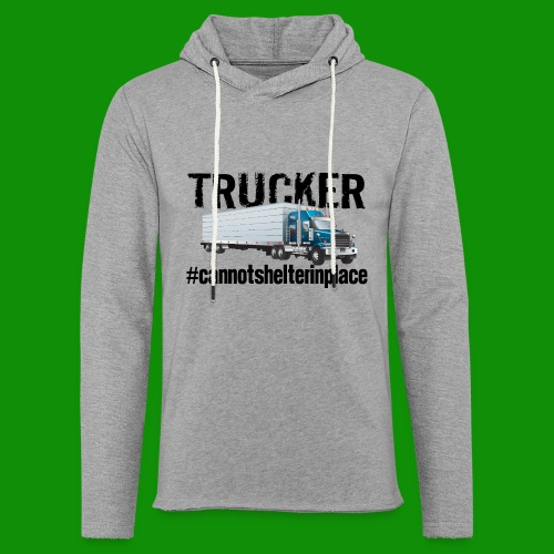 Trucker Shelter In Place - Unisex Lightweight Terry Hoodie