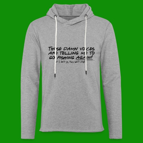Listen to the fishing voices - Unisex Lightweight Terry Hoodie