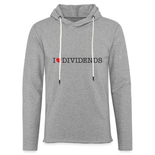 I love dividends - Unisex Lightweight Terry Hoodie