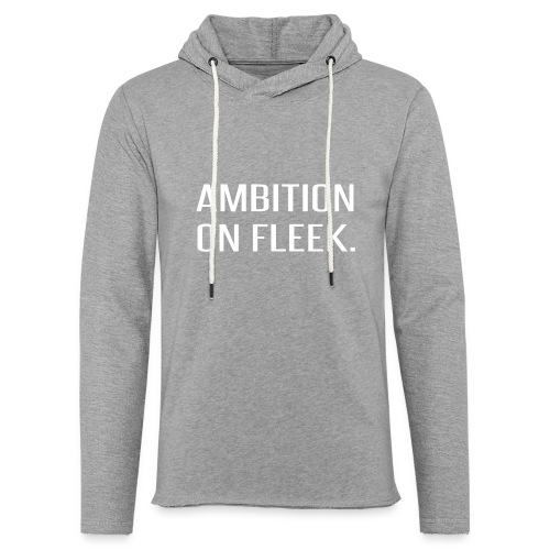 Ambition on FLEEK - Unisex Lightweight Terry Hoodie