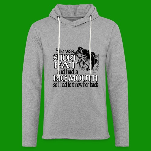 Short, Fat & Big Mouth Fishing - Unisex Lightweight Terry Hoodie